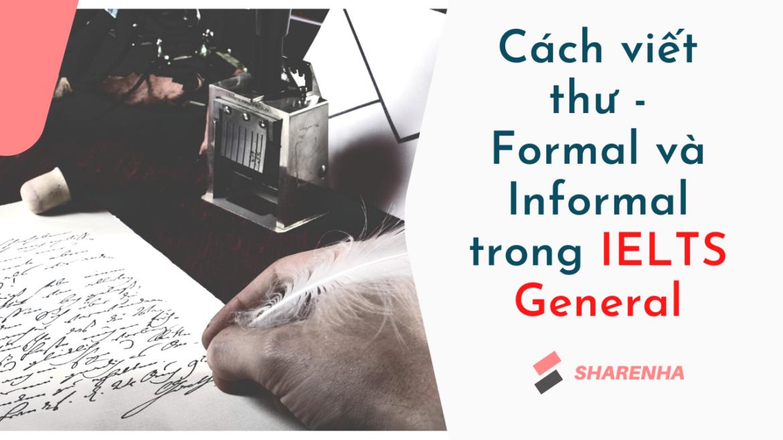 Bí kíp IELTS Writing Task 1 General viết thư – Formal và Informal