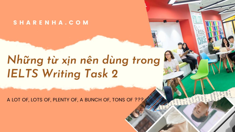 Writing Task 2- Các từ định lượng nên dùng và không nên dùng