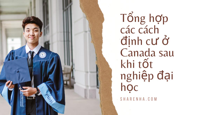 Tổng hợp các cách định cư ở Canada sau khi tốt nghiệp đại học