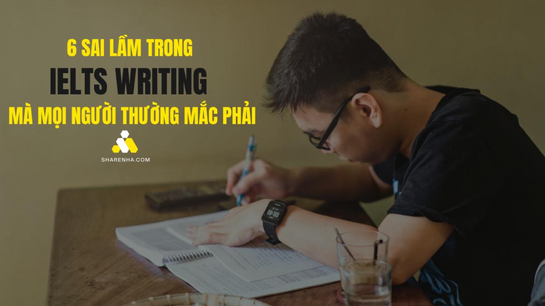 6 SAI LẦM CƠ BẢN TRONG IELTS WRITING MÀ AI CŨNG SẼ MẮC
