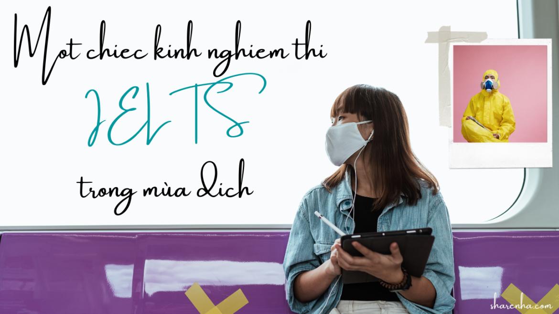 Chia sẻ thi trong mùa dịch của bạn Nguyễn Hoàng Hải