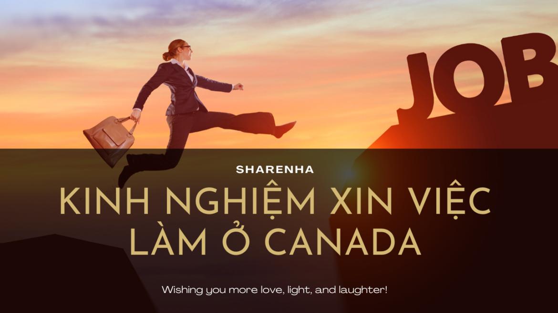 KINH NGHIỆM XIN VIỆC LÀM Ở CANADA