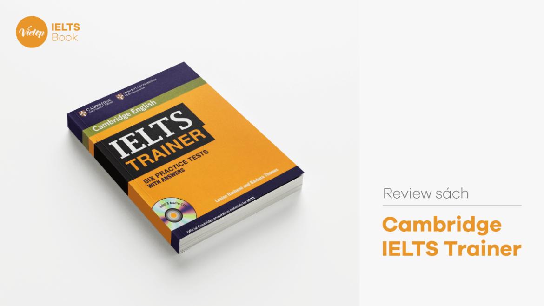 [Give Away]  DOWNLOAD IELTS TRAINER PDF BẢN ĐẸP – TÀI LIỆU HỌC IELTS BAND 4.5-5.5 CỰC HAY