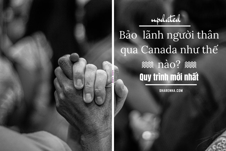 Cách bảo lãnh ông bà cha mẹ qua Canada (Cập nhật mới nhất)