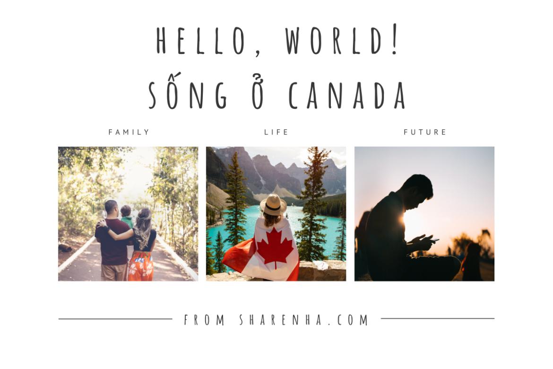 10 NĂM TẠI CANADA 🇨🇦, MÌNH ĐÃ HỌC ĐƯỢC GÌ?