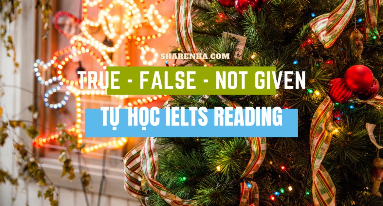 Tự học IELTS Reading với chỉ 2 bước thần thánh làm True/False/Not Given