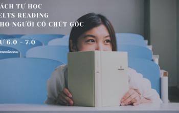 CÁCH TỰ HỌC IELTS READING CHO NGƯỜI MẤT GỐC (1)