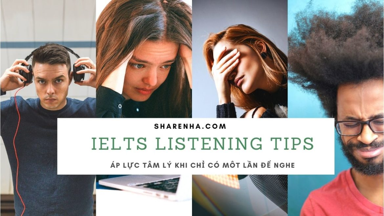 Cách học IELTS Listening – Chỉ được nghe 1 lần thì phải làm thế nào?