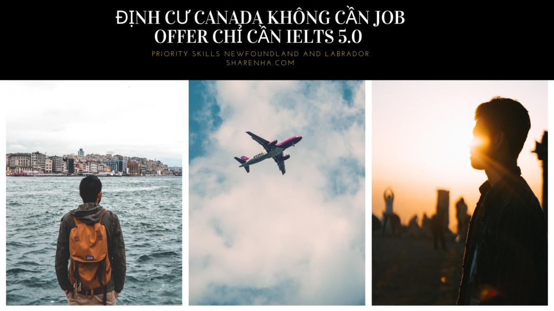 Định cư CANADA không cần Job Offer chỉ cần IELTS 5.0  – Priority Skills Newfoundland and Labrador