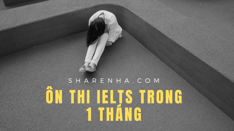 5 điều mình làm trước khi thi IELTS 1 tháng – Tự học IELTS