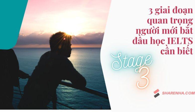 3 giai đoạn quan trọng người mới bắt đầu học IELTS cần biết (2)