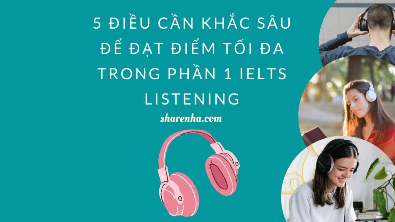 5 Điều cần nhớ để đạt Maximum IELTS Listening Part 1