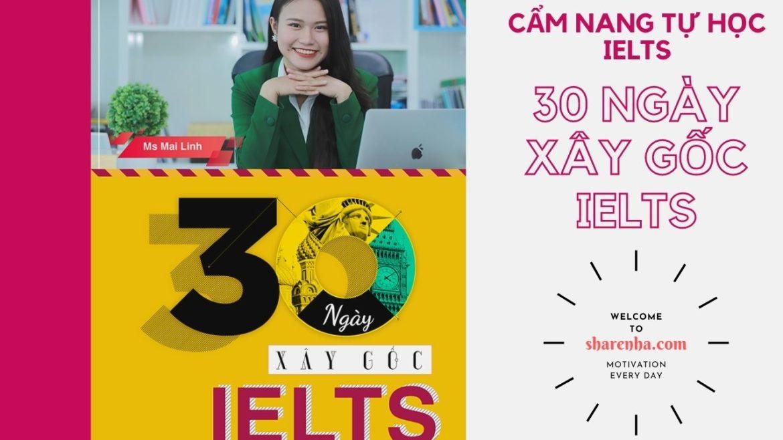 Tài liệu tự học IELTS – 30 Ngày xây gốc IELTS | Free Download