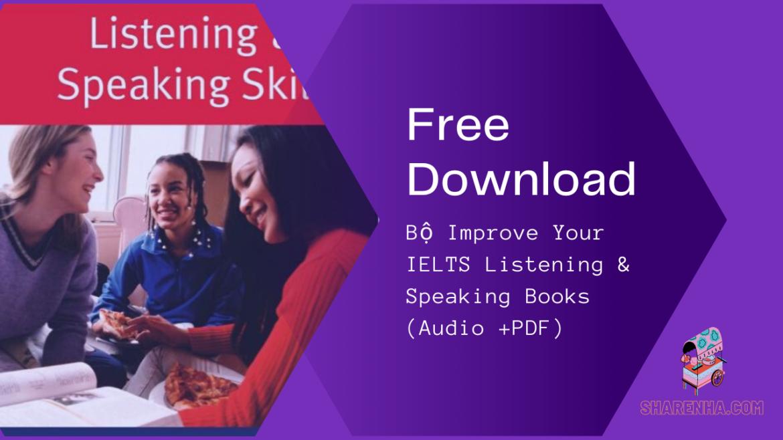 Tài liệu IELTS – Bộ Improve Your IELTS Listening & Speaking book | Free Download
