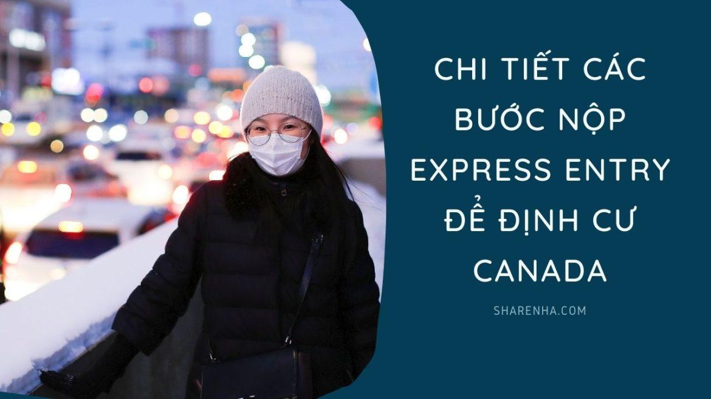 Cách thức nộp Express Entry một cách chi tiết – Định cư Canada như thế nào?