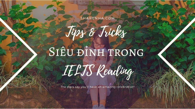 Cách làm IELTS Reading một cách gọn gàng với những Tips & Tricks siêu đỉnh sau