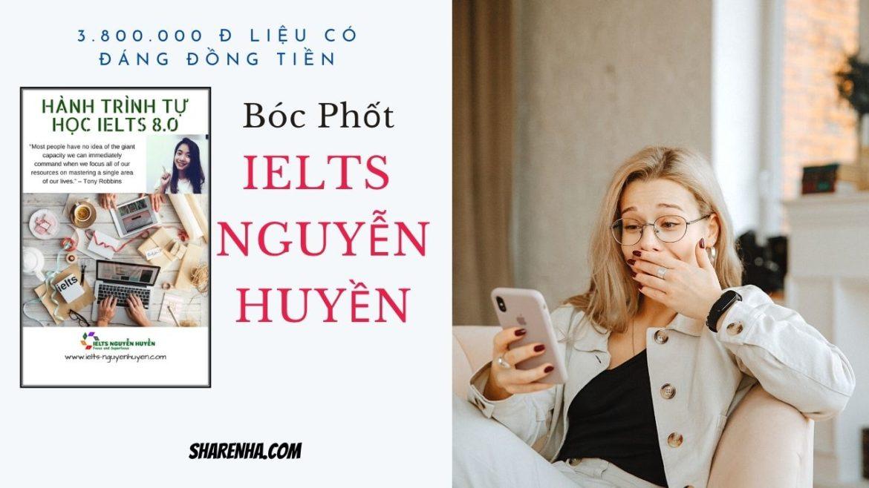 Bóc phốt Khóa học IELTS Nguyễn Huyền 3.800.000 vnđ