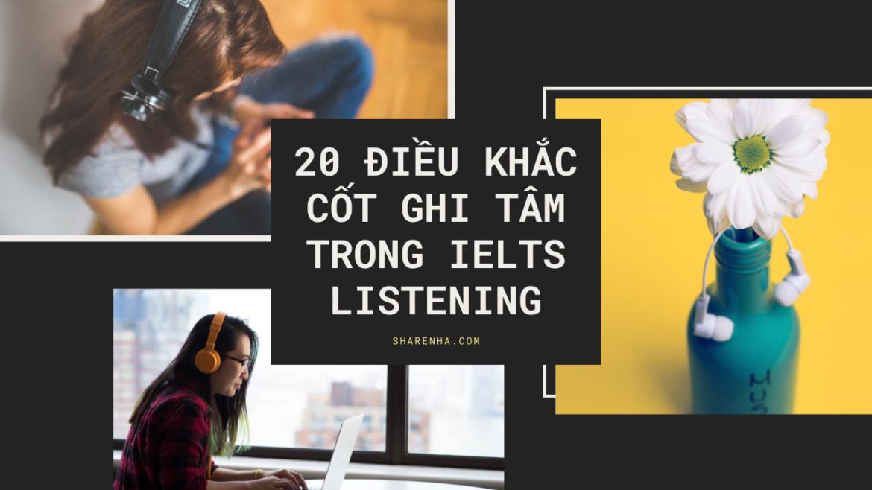 20 Điều bạn buộc phải biết để vượt qua phần thi IELTS Listening