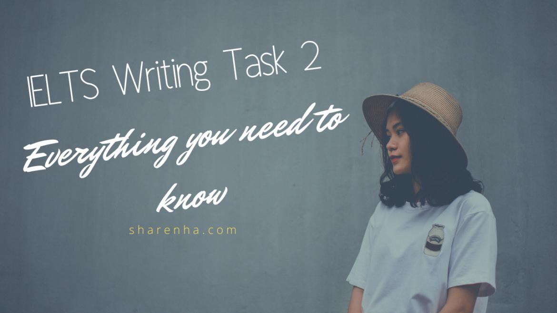 IELTS Writing Task 2: Mọi điều bạn cần biết