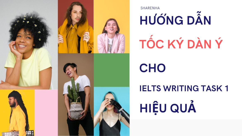 Cách viết dàn bài hiệu quả cho IELTS Writing Task 1