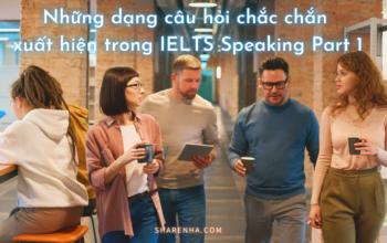 các dạng câu hỏi trong ielts speaking part 1