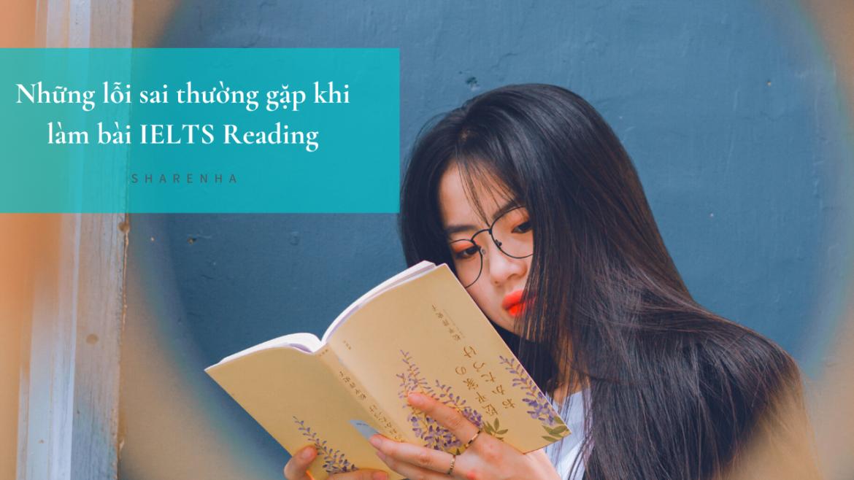 Những lỗi sai thường gặp khi làm bài IELTS Reading