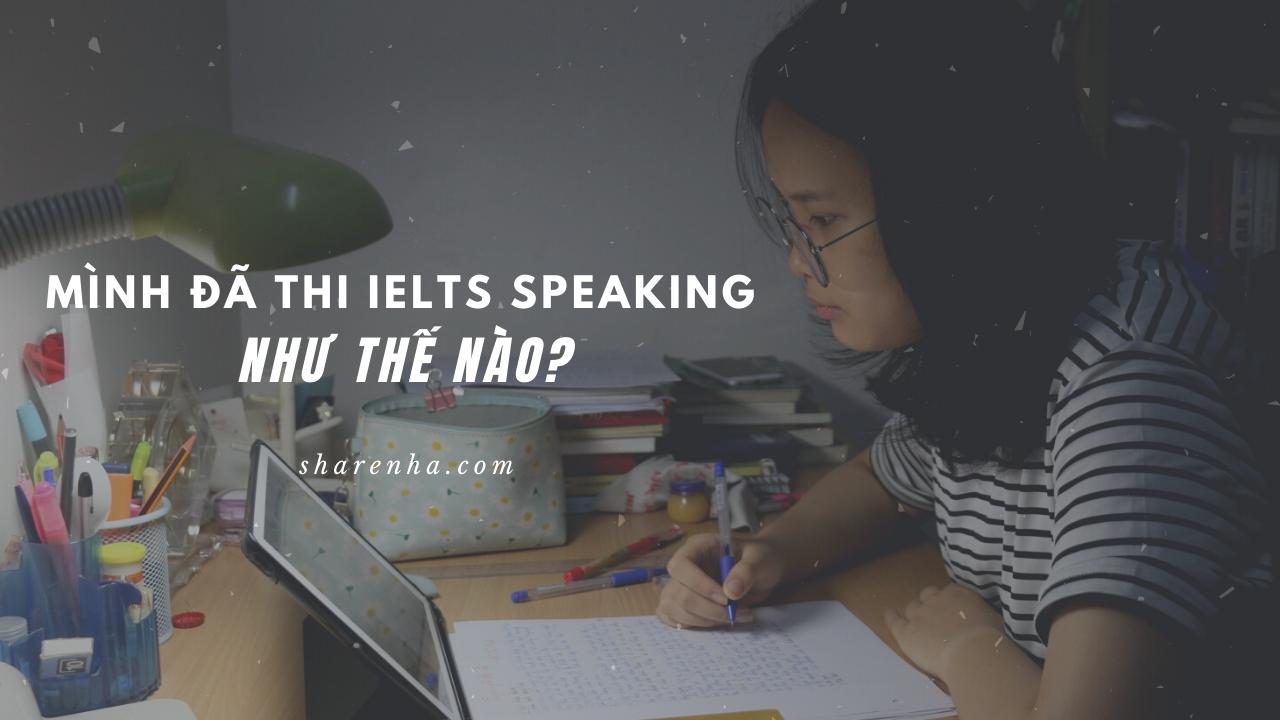 Mình đã thi ielts speaking như thế nào