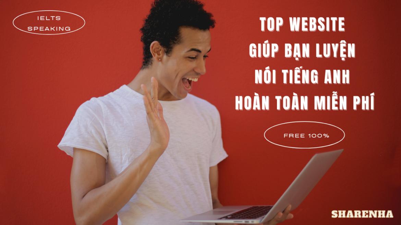 Top 5 trang Web giúp bạn luyện nói tiếng Anh miễn phí – Easy Ways to Increase your IELTS Speaking