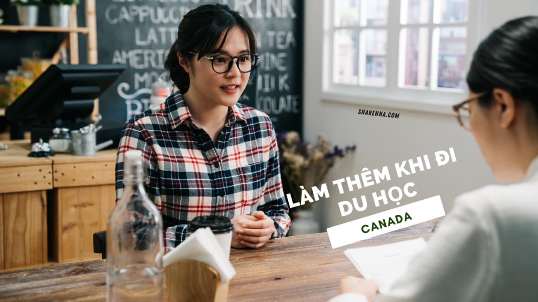 Học ở Toronto Canada có thể làm thêm mà lo được hết chi phí du học không?
